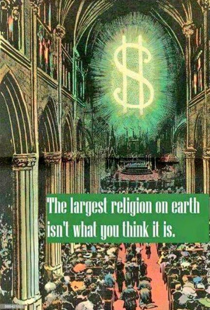 The largest religion on earth - money dollar